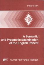 A Semantic and Pragmatic Examination of the English Perfect