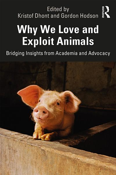 Download Why We Love and Exploit Animals Book