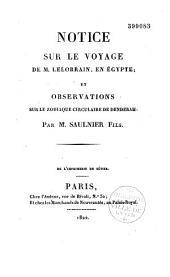 Notice sur le voyage de M. Lelorrain en Egypte et observations sur le zodiaque circulaire de Denderah