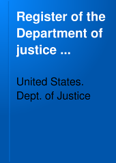 Register of the Department of Justice ...