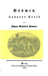 Das Königreich Böhmen, statistischtopographisch dargestellt: Bd. Taborer Kreis. 1842