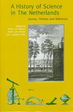 The History of Science in the Netherlands PDF
