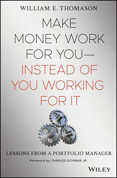 Download Make Money Work For You  Instead of You Working for It Book