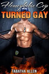 Homophobic Cop Turned Gay: Straight Men First Time Gay Sex