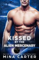 Kissed by the Alien Mercenary PDF