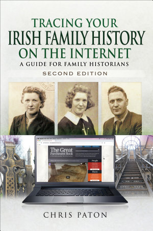 Tracing Your Irish Family History on the Internet  Second Edition