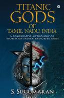 TITANIC GODS OF TAMIL NADU, INDIA