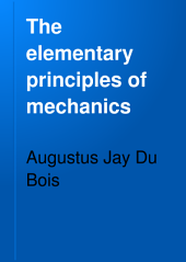 The Elementary Principles of Mechanics: Volume 1