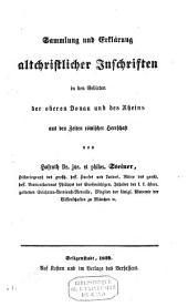 Sammlung und Erklärung altchristlicher Inschriften in den Gebieten der oberen Donau und des Rheins aus den Zeiten römischer Herrschaft