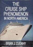 The Cruise Ship Phenomenon in North America