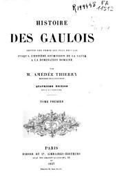 Histoire des gaulois depuis les temps les plus reculés jusqu'a l'entière soumission de la Gaule à la domination romaine: t. 2