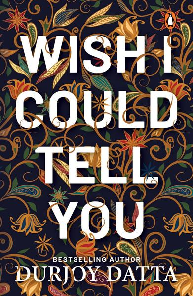 Download Wish I Could Tell You Book