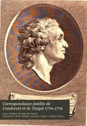 Correspondance inédite de Condorcet et de Turgot 1770-1779: publiée avec des notes et une introduction d'après les autographes de la collection Minoret et les manuscrits de l'Institut