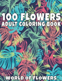 100 Flowers Adult Coloring Book PDF