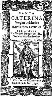 Santa Caterina vergine, e martire rappresentatione del signor Alessandro Donzellini da Volseno Academico Intronato
