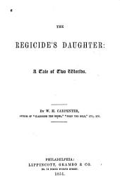 The Regicide's Daughter: A Tale of Two Worlds