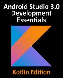 Kotlin   Android Studio 3 0 Development Essentials   Android 8 Edition PDF
