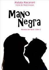 Mano Negra: Novelas del Tarot, libro 2