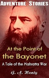 At the Point of the Bayonet - A Tale of the Mahratta War: Big Adventurer
