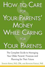 How to Care For Your Parents' Money While Caring for Your Parents