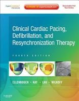Clinical Cardiac Pacing  Defibrillation and Resynchronization Therapy E Book PDF