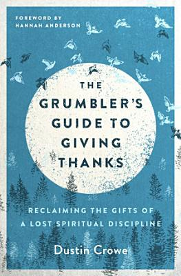 The Grumbler s Guide to Giving Thanks