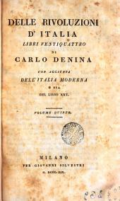 Delle rivoluzione d'Italia, libre ventiquattro de Carlo Denina con Aggiunta dell'Italia Moderna o sia del libro XXV, 5