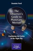 The Observer s Guide to Planetary Motion PDF
