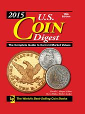2015 U.S. Coin Digest: The Complete Guide to Current Market Values, Edition 13
