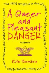 A Queer And Pleasant Danger Book PDF