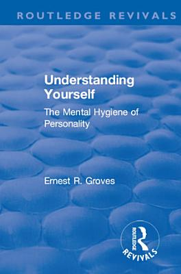 Revival  Understanding Yourself  The Mental Hygiene of Personality  1935  PDF