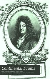 Continental Drama: Calderon, Corneille, Racine, Molière, Lessing, Schiller, Volume 26