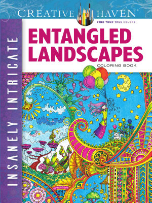 Creative Haven Insanely Intricate Entangled Landscapes Coloring Book