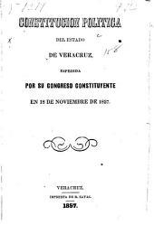 Constitución política del estado de Veracruz: espedida por su congreso constituyente en 18 de noviembre de 1857
