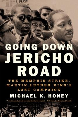 Download Going Down Jericho Road  The Memphis Strike  Martin Luther King s Last Campaign Book