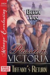 Passion, Victoria: Tiffany's Return [EXTENDED APP]