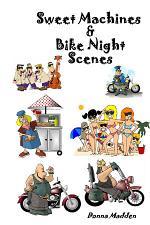 Sweet Machines & Bike Night Scenes