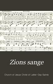 Zions sange: en samling af udvalgte sange for de Sidste-dages Helliges møder ...