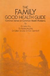 The Family Good Health Guide: Common Sense on Common Health Problems