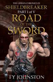 Shieldbreaker: Episode 1: Road of the Sword