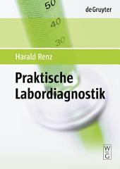 Praktische Labordiagnostik: Lehrbuch zur Laboratoriumsmedizin, Klinischen Chemie und Hämatologie