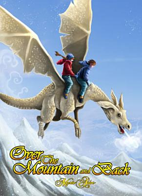 Over the Mountain and Back  A Fantasy Adventure Novel PDF