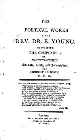 The Poetical Works of Rev. Dr. E. Young: With the Life of the Author, Volume 1
