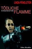 T  dliche Flamme  Ein Richard McCord Thriller PDF