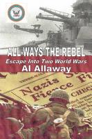 ALL WAYS the Rebel  Escape Into Two World Wars PDF