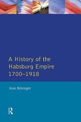 The Habsburg Empire 1700 1918 Book PDF