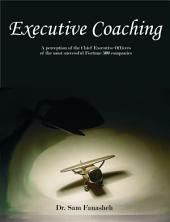 Executive Coaching: A Perception of the Chief Executive Officers of the Most Successful Fortune 500 Companies