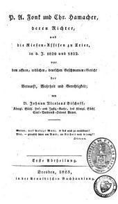 P.A. Fonk und Chr. Hamacher, deren Richter, und die Riesen-Assisen zu Trier, in d.J. 1820 und 1822, vor dem Geschwornen- Gericht der Vernunft, Wahrheit und Gerechtigkeit: Band 1