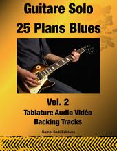 Guitare Solo 25 Plans Blues Vol. 2: 25 Plans Blues