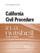 California Civil Procedure in a Nutshell, 5th: Edition 5